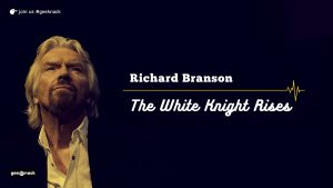 Richard Branson The White Knight Rises