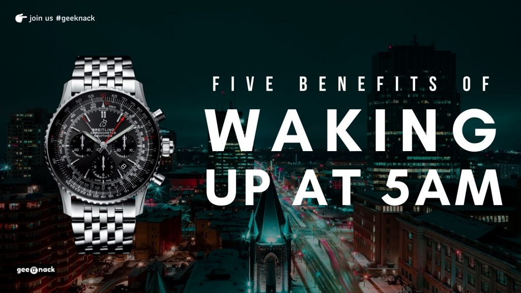 Five Benefits Of Waking Up At 5am cover