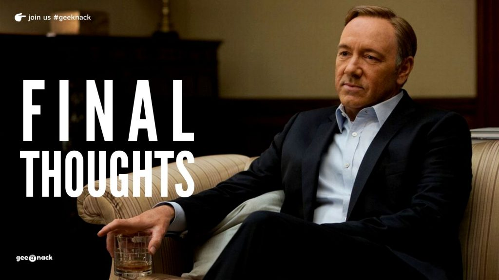 Five Lessons From House Of Cards Final Thoughts