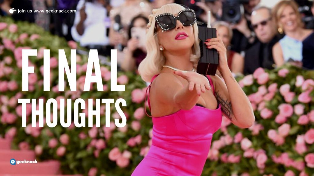 What I Learned From Lady Gaga Final Thoughts