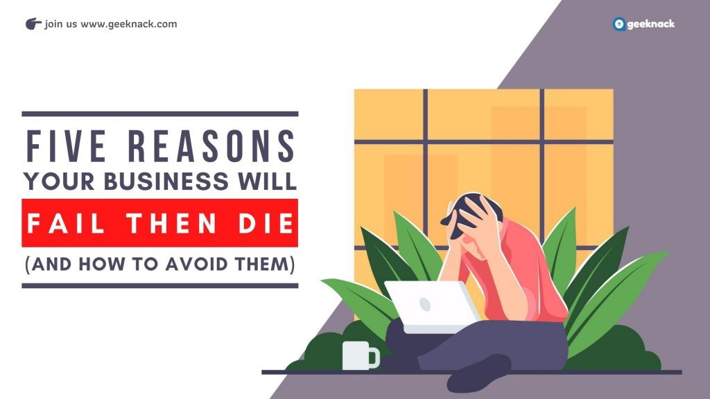 Five Reasons Your Business Will Fail Then Die And How To Avoid Them cover