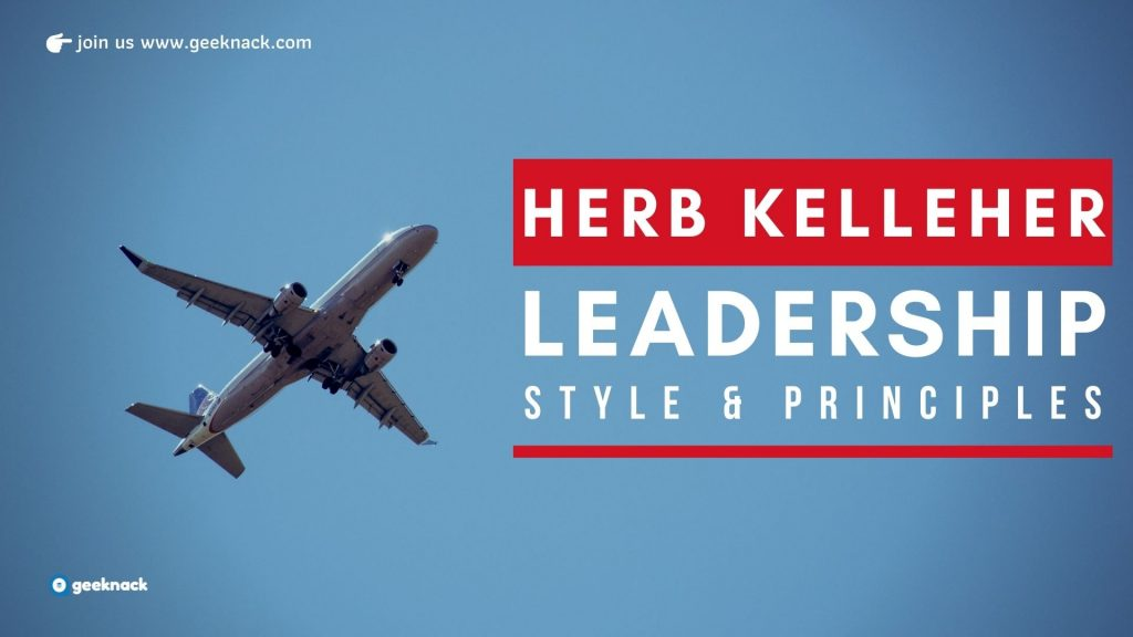 Herb Kelleher - Leadership Style and Principles cover