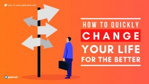 How To Quickly Change Your Life For The Better cover