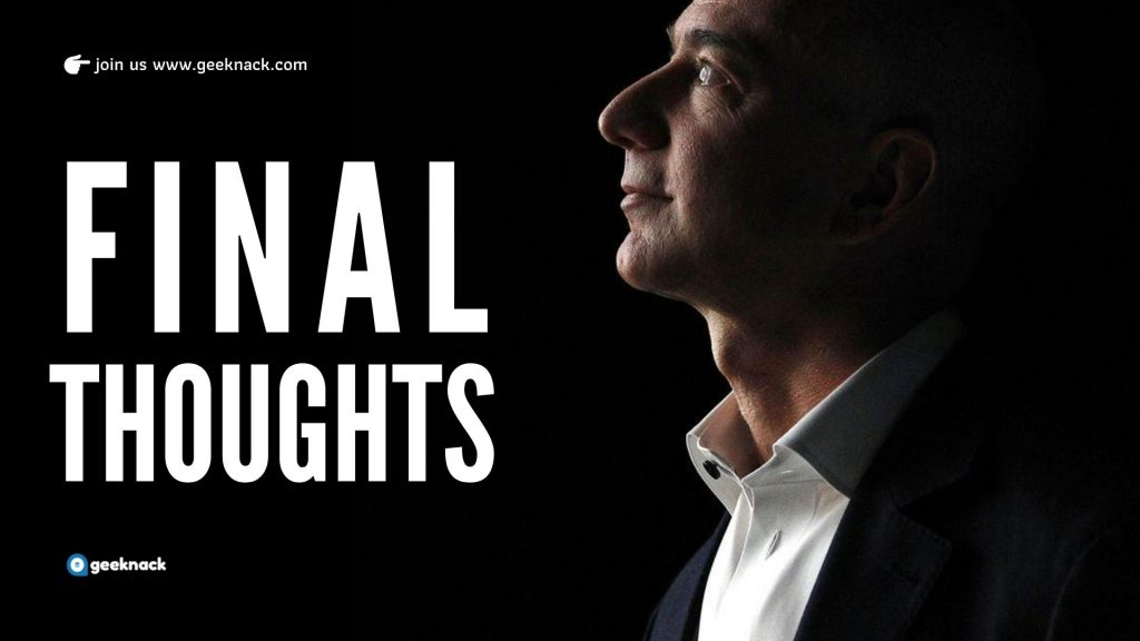 Jeff Bezos Leadership Style Principles Final Thoughts