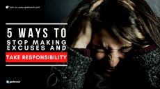 Five Ways To Stop Making Excuses And Take Responsibility cover