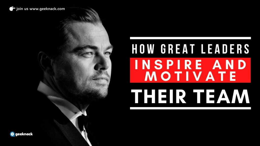 How Great Leaders Inspire And Motivate Their Team cover