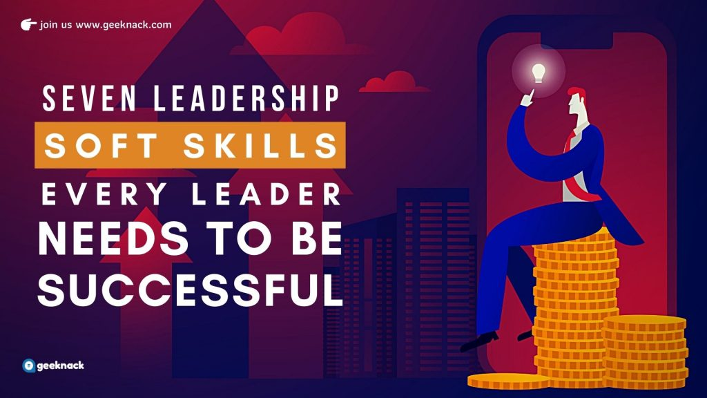 Seven Leadership Soft Skills Every Leader Needs To Be Successful cover