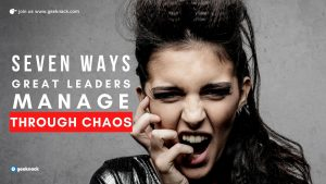 Seven Ways Great Leaders Manage Through Chaos cover