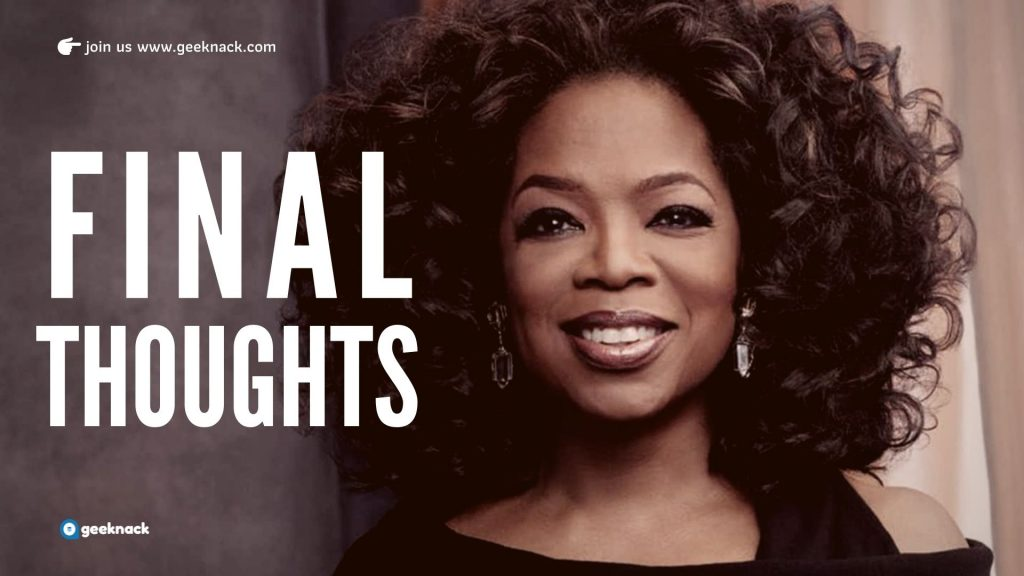 Oprah Winfrey Leadership Style and Principles Final Thoughts
