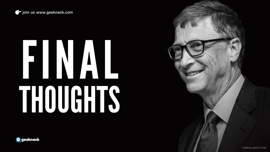 Bill Gates - Leadership Style & Principles - Final Thoughts
