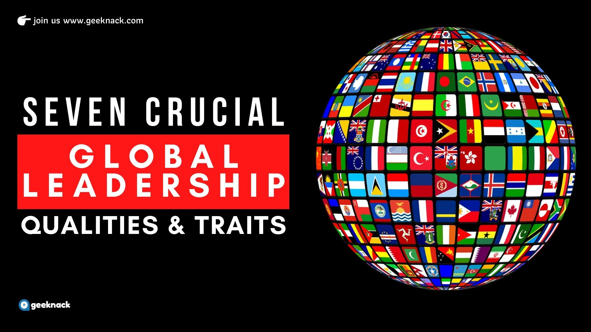 Seven Crucial Global Leadership Qualities & Traits