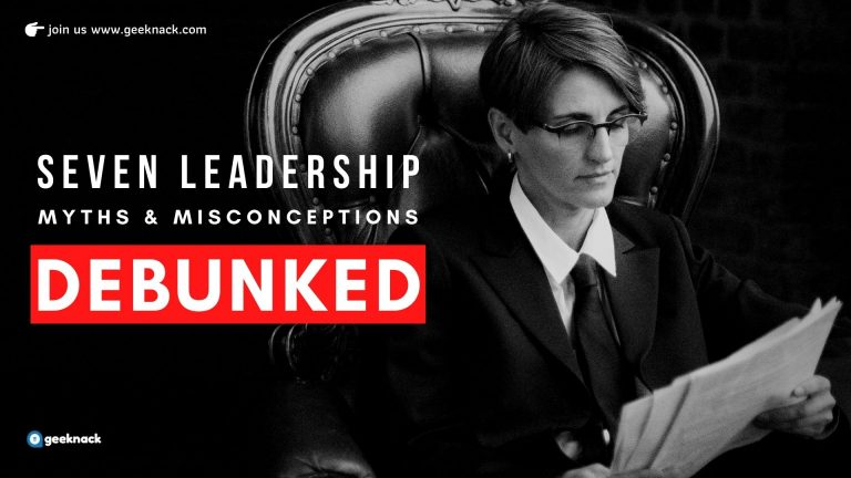 Seven Leadership Myths & Misconceptions Debunked