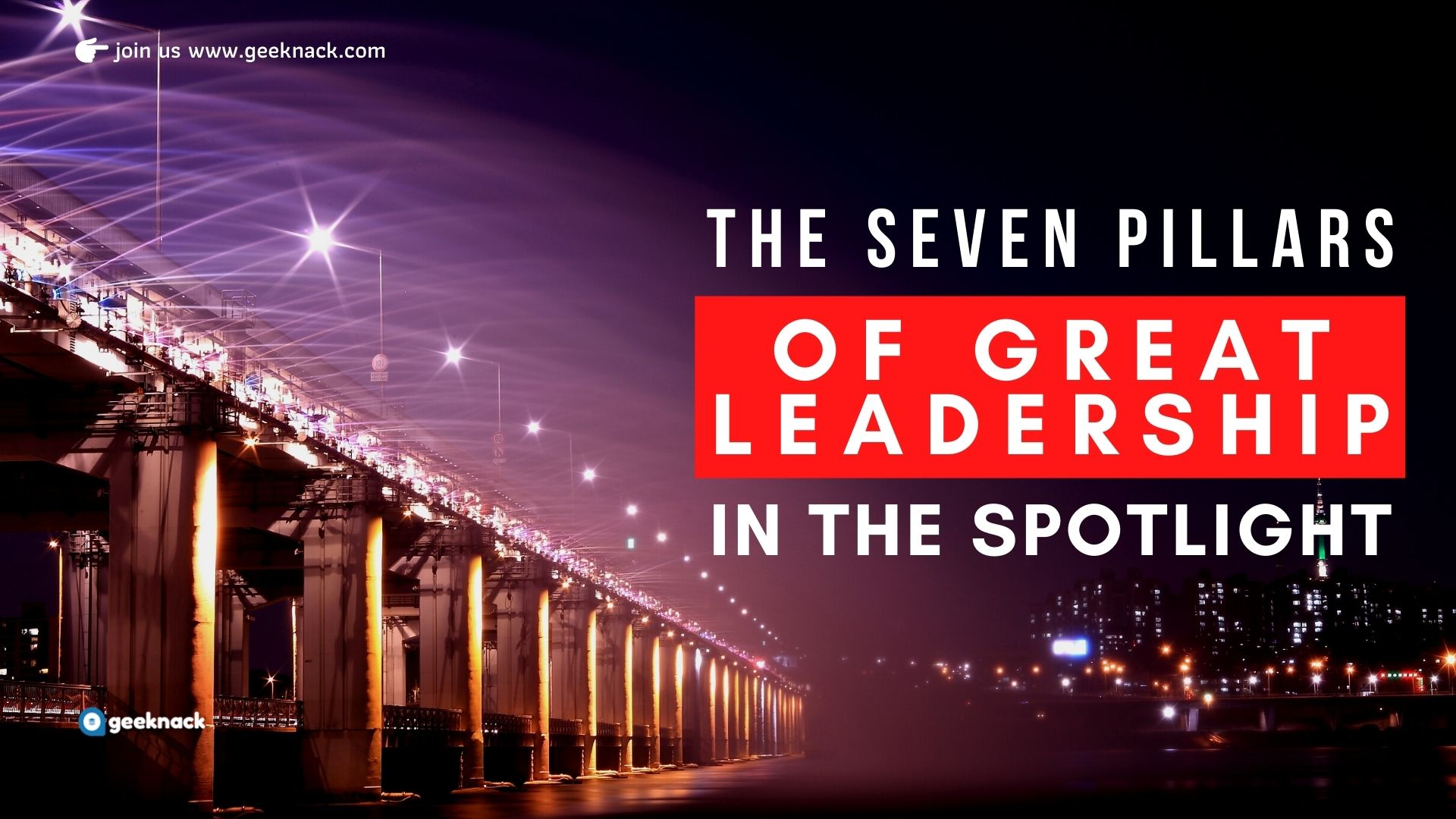 The Seven Pillars Of Great Leadership In the Spotlight