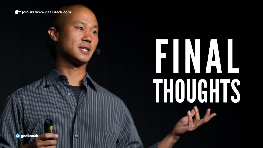 Tony Hsieh - Leadership Style & Principles - Final Thoughts