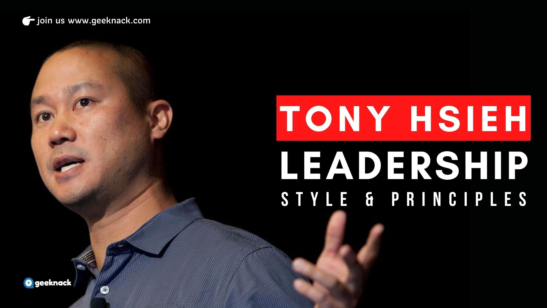 Tony Hsieh - Leadership Style & Principles