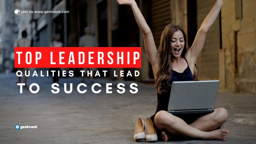 Top Leadership Qualities That Lead To Success