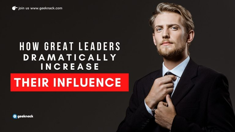 How Great Leaders Dramatically Increase Their Influence