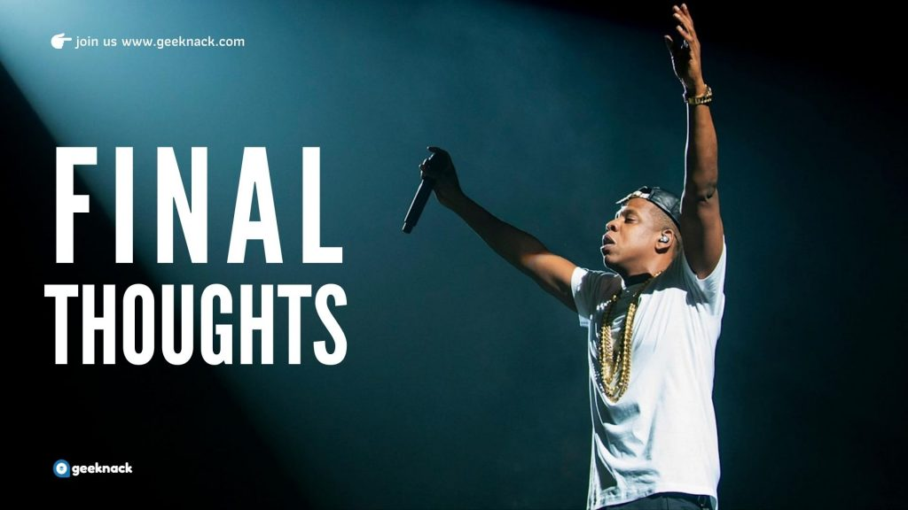 Jay Z - His Business & Life Lessons Unveiled - Final Thoughts