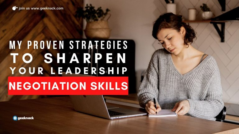 My Proven Strategies To Sharpen Your Leadership Negotiation Skills