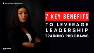 7 Key Benefits To Leverage Leadership Training Programs