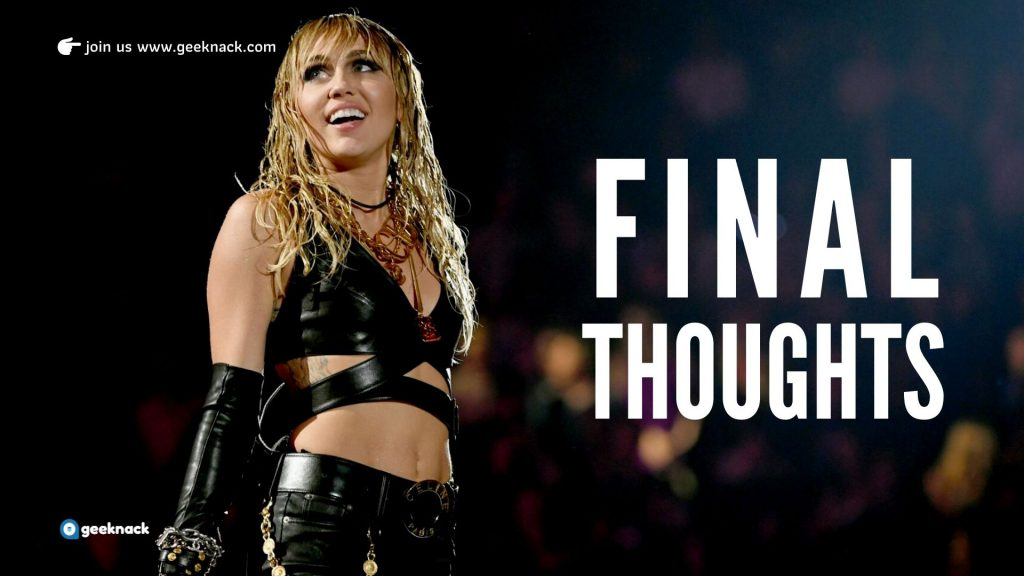 Miley Cyrus - Her Personal Lessons For Living Like a Wrecking Ball - Final Thoughts