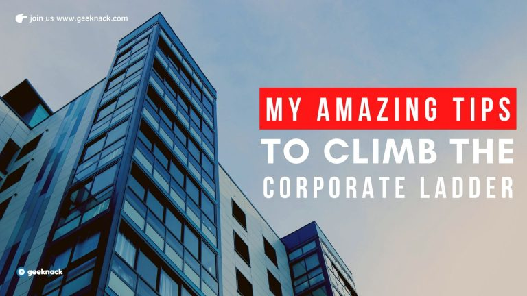 My Amazing Tips To Climb The Corporate Ladder