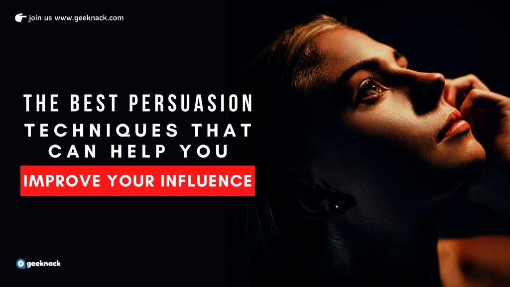 The Best Persuasion Techniques That Can Help You Improve Your Influence