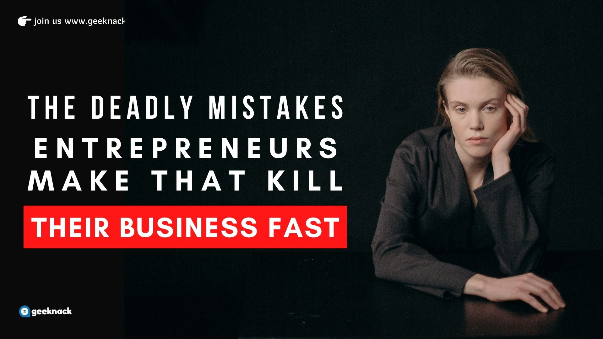 The Deadly Mistakes Entrepreneurs Make That Kill Their Business Fast