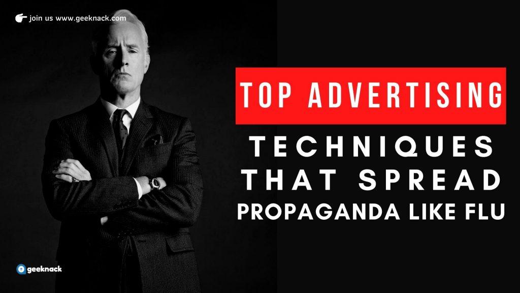 Top Advertising Techniques That Spread Propaganda Like Flu