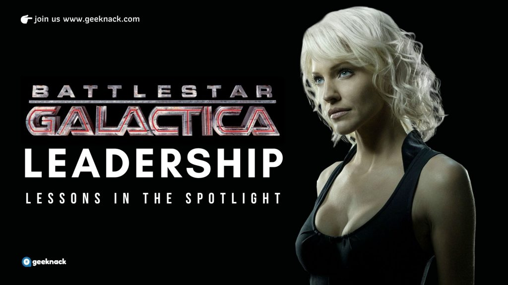 Battlestar Galactica Leadership Lessons In The Spotlight