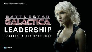 Battlestar Galactica Leadership Lessons In The Spotlight