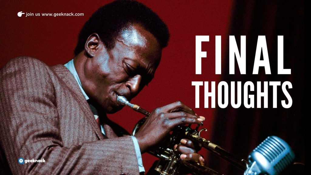 Birth of The Cool - Miles Davis Leadership & Life Lessons - Final Thoughts