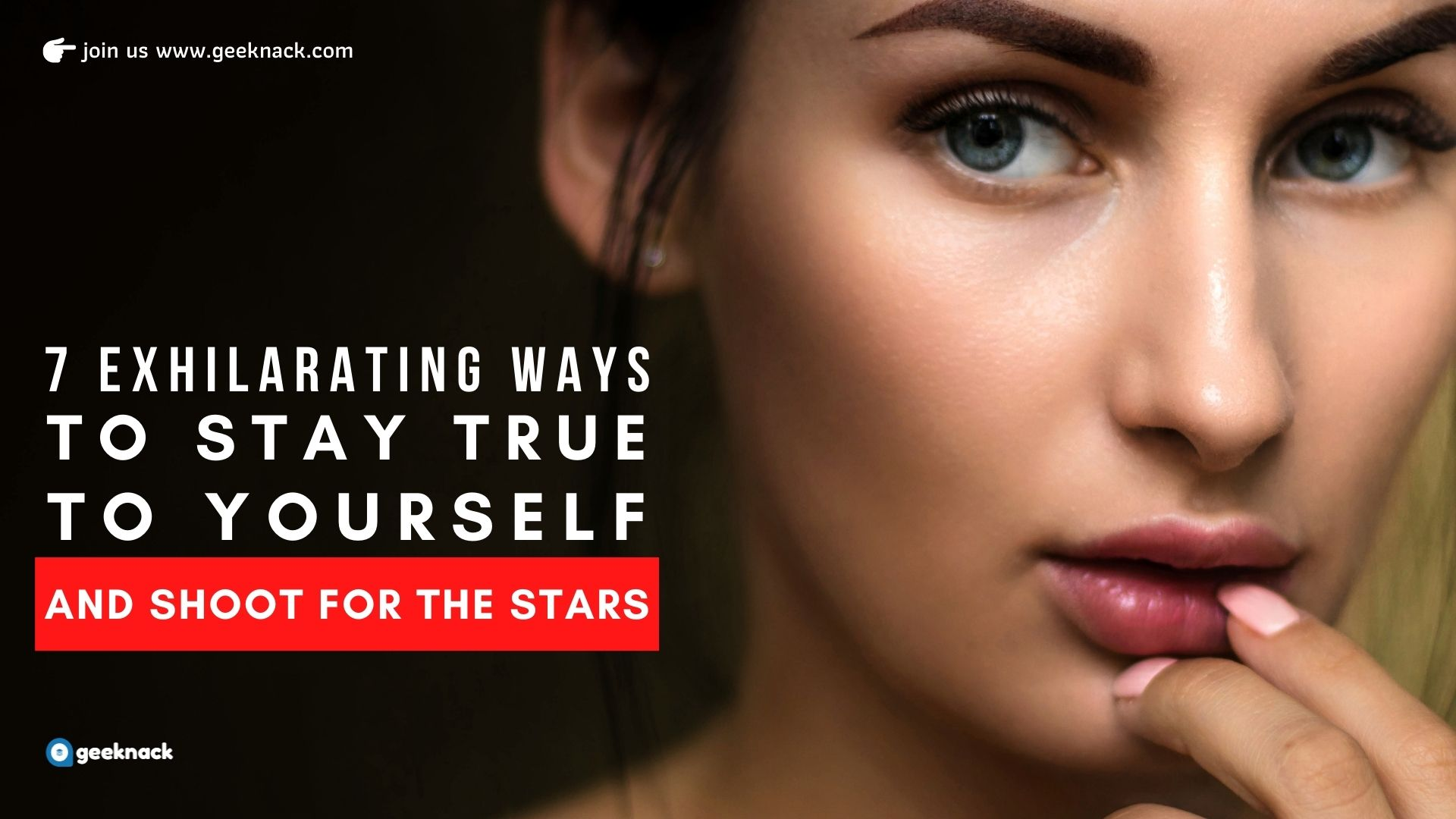Seven Exhilarating Ways To Stay True To Yourself And Shoot For The Stars