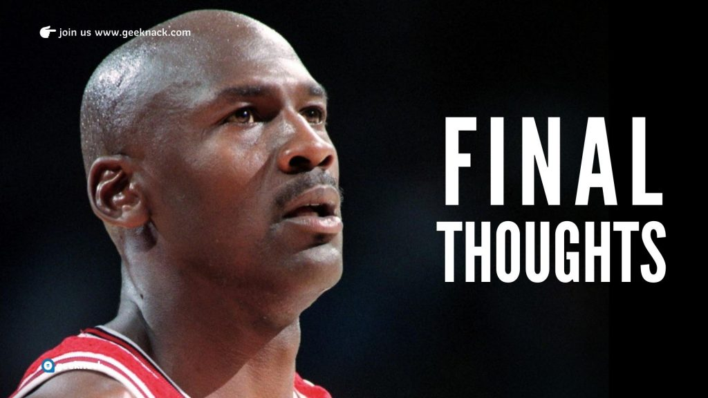 Seven Life Changing Lessons Michael Jordan Taught Me - Final Thoughts