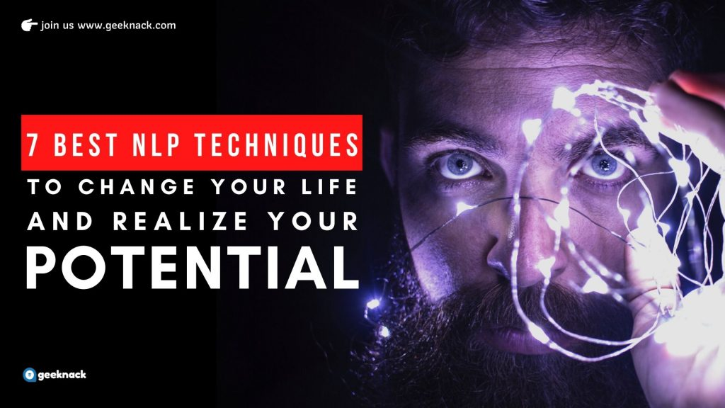 7 Best NLP Techniques To Change Your Life and Realize Your Potential