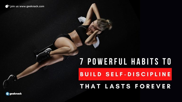 7 Powerful Habits To Build Self-Discipline That Lasts Forever