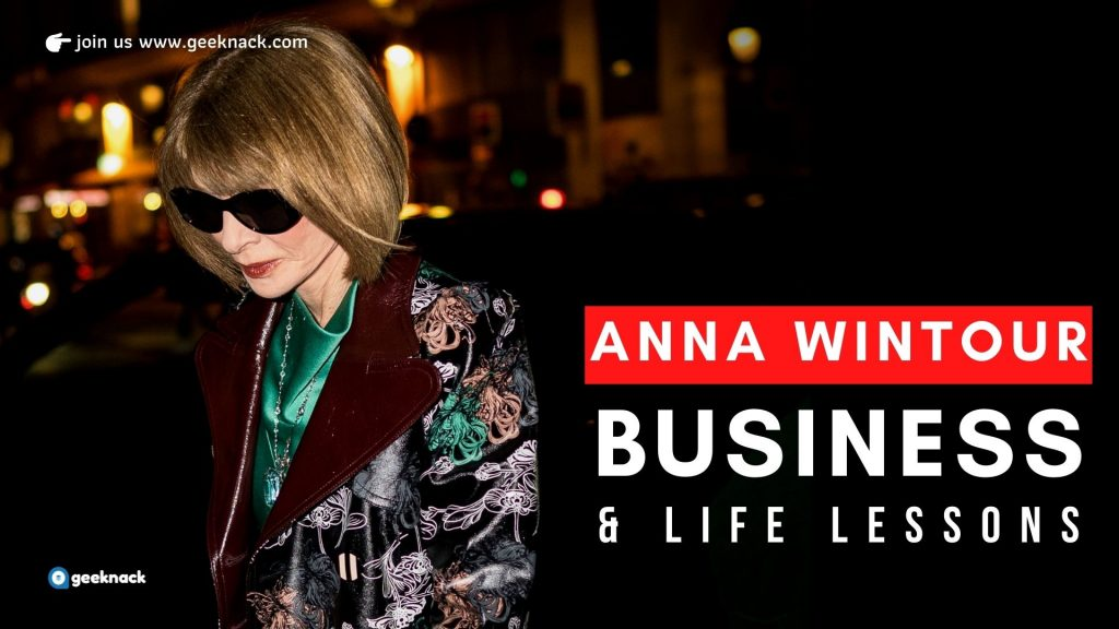 Anna Wintour - Business & Life Lessons