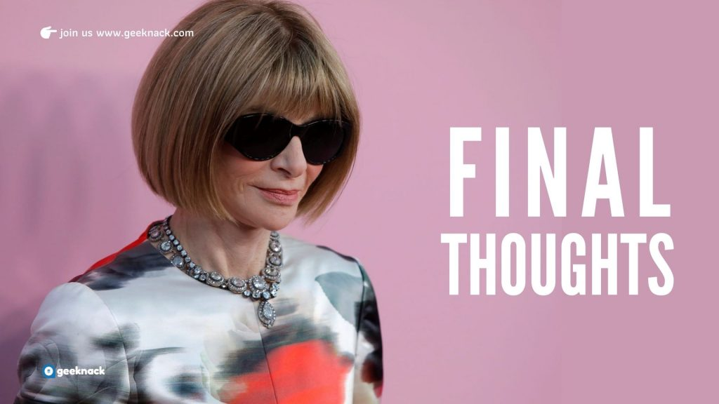 Anna Wintour - Business & Life Lessons - Final Thoughts