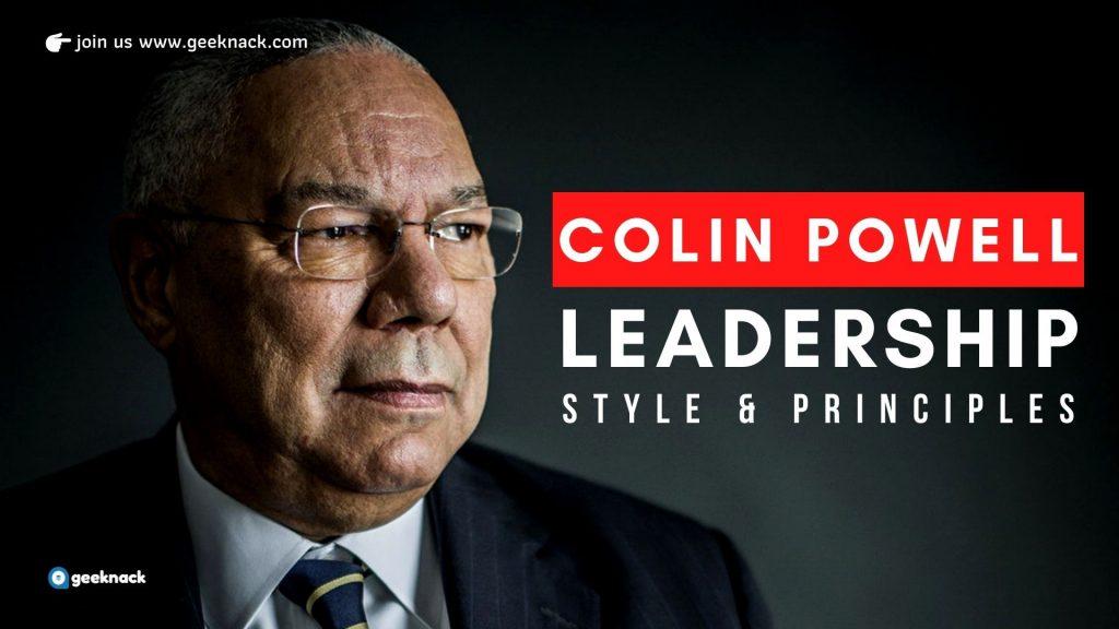 Colin Powell - Leadership Style & Principles