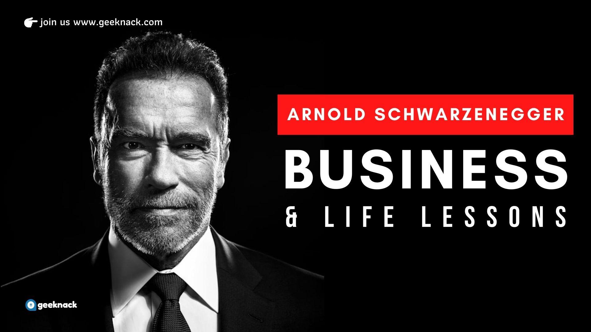 Arnold Schwarzenegger - Business & Life Lessons