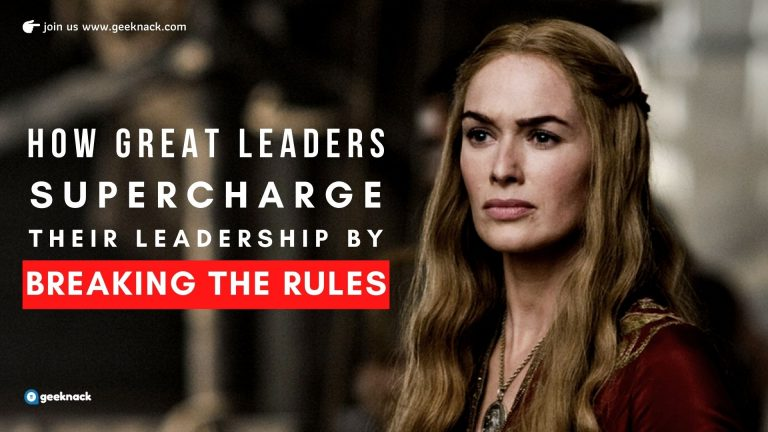 How Great Leaders Supercharge Their Leadership By Breaking The Rules