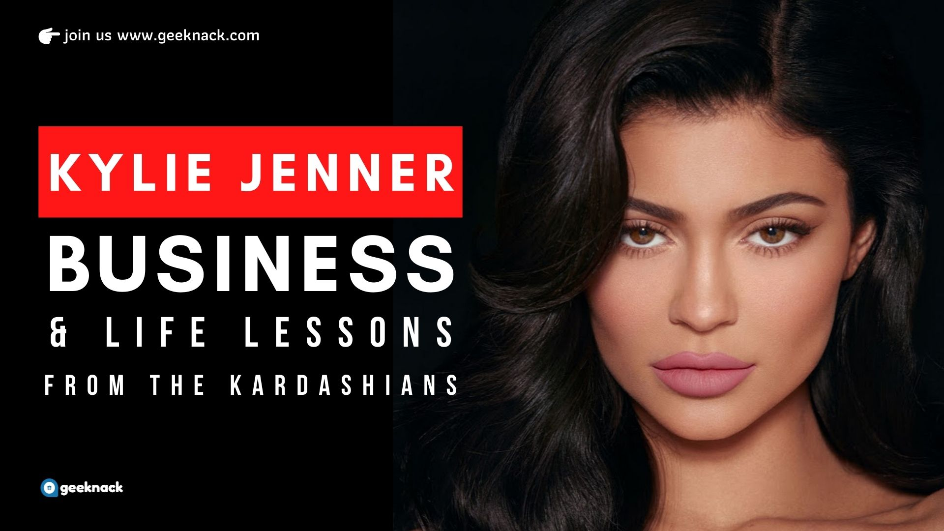 Kylie Jenner Business & Life Lessons From The Kardashians