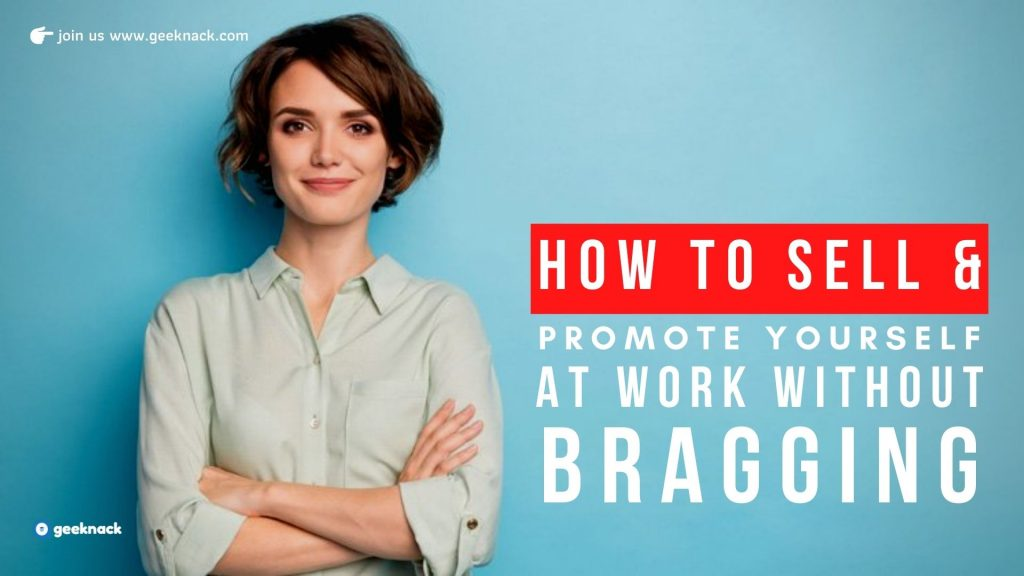 How to Sell & Promote Yourself At Work Without Bragging
