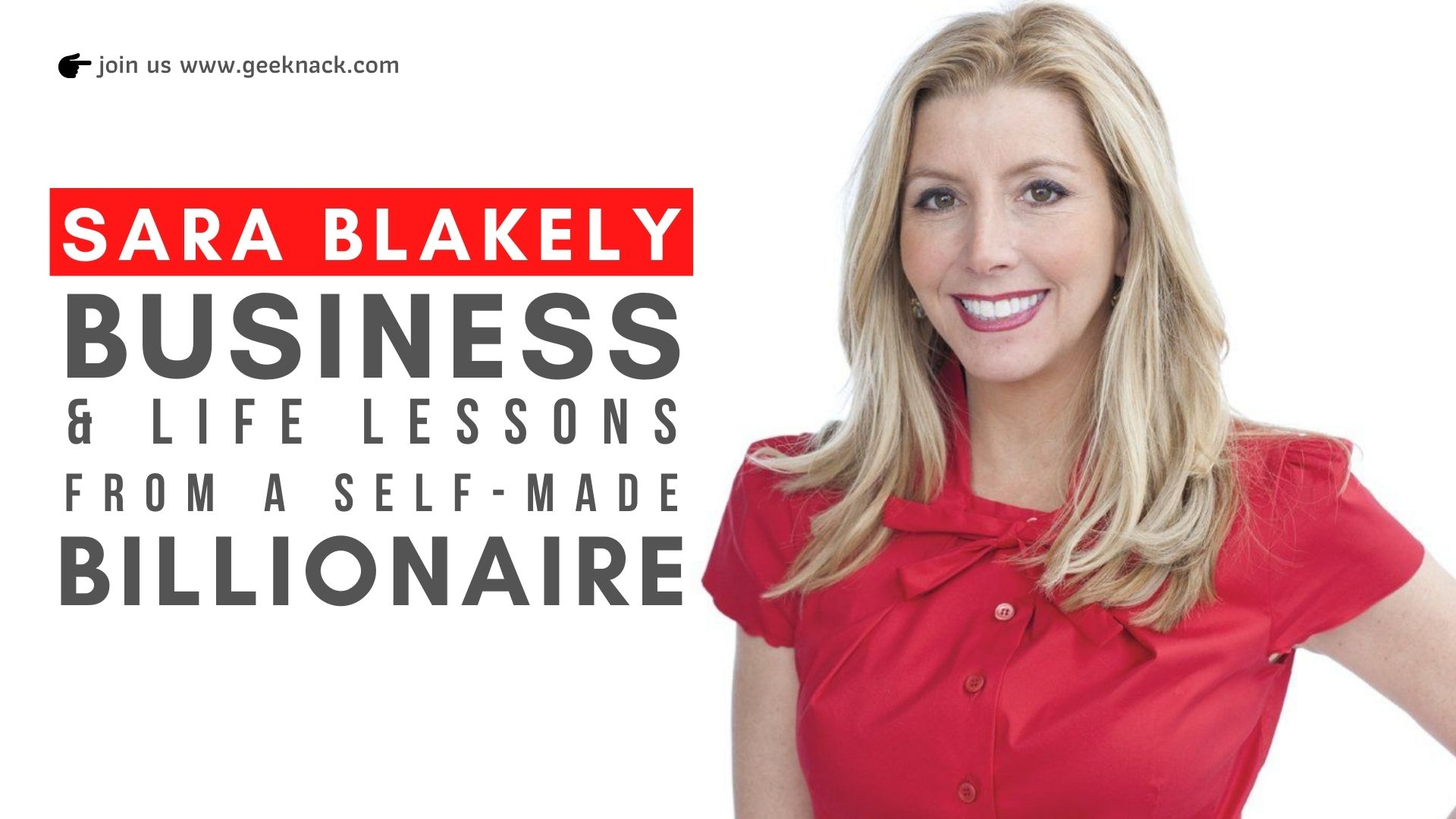 Sara Blakely Business & Life Lessons From a Self-Made Billionaire