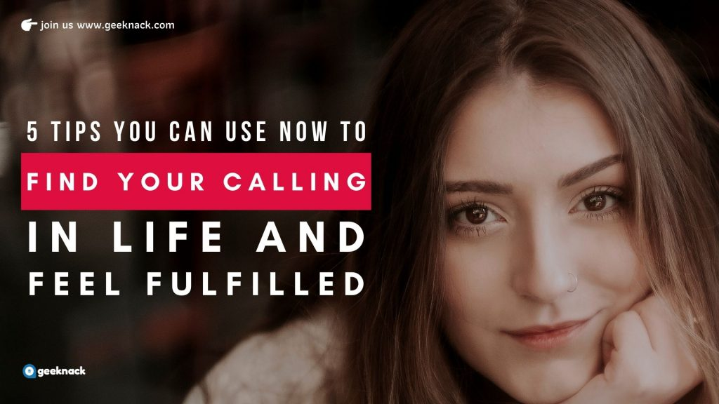 5 tips you can use NOW to find your calling in life and feel fulfilled