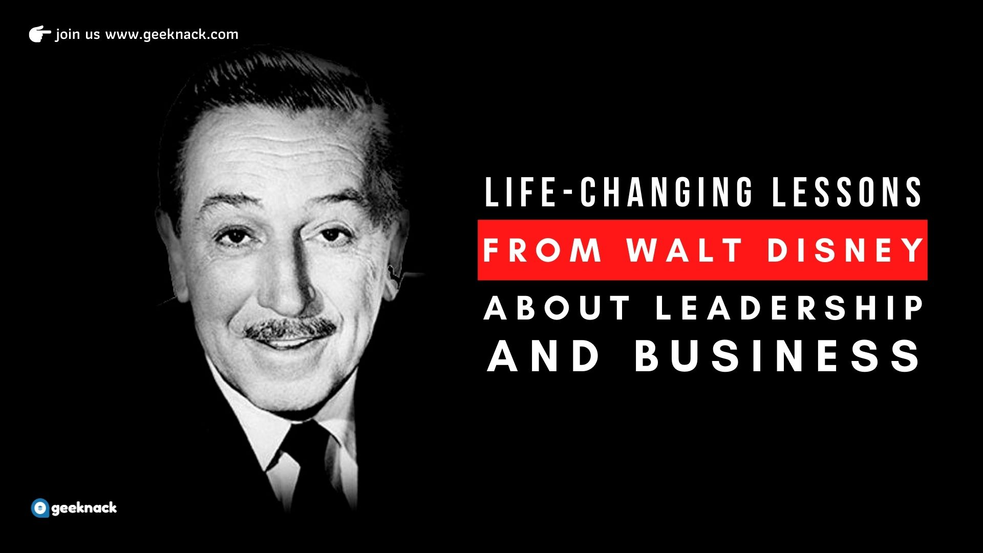 Life-Changing Lessons From Walt Disney About Leadership & Business