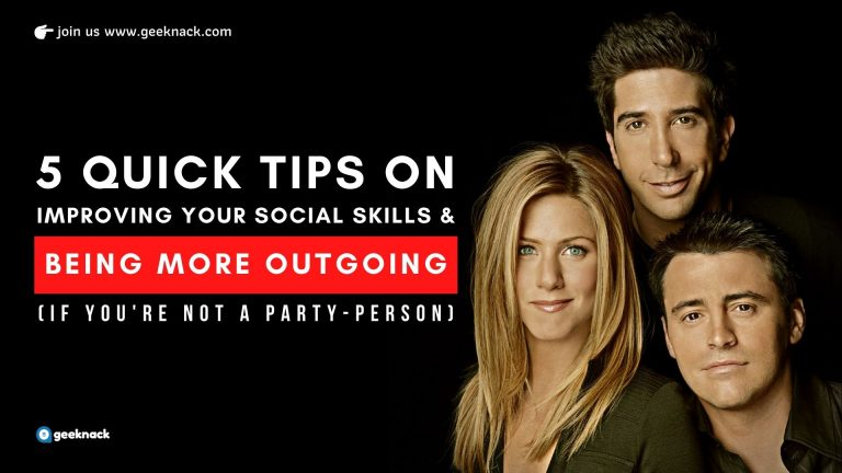5 Quick Tips On Improving Your Social Skills & Being More Outgoing (If You're not a Party-person)