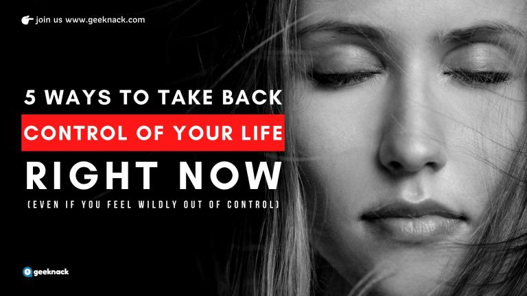 5 Ways to Take Back Control of Your Life Right Now (Even if You Feel Wildly out of Control)