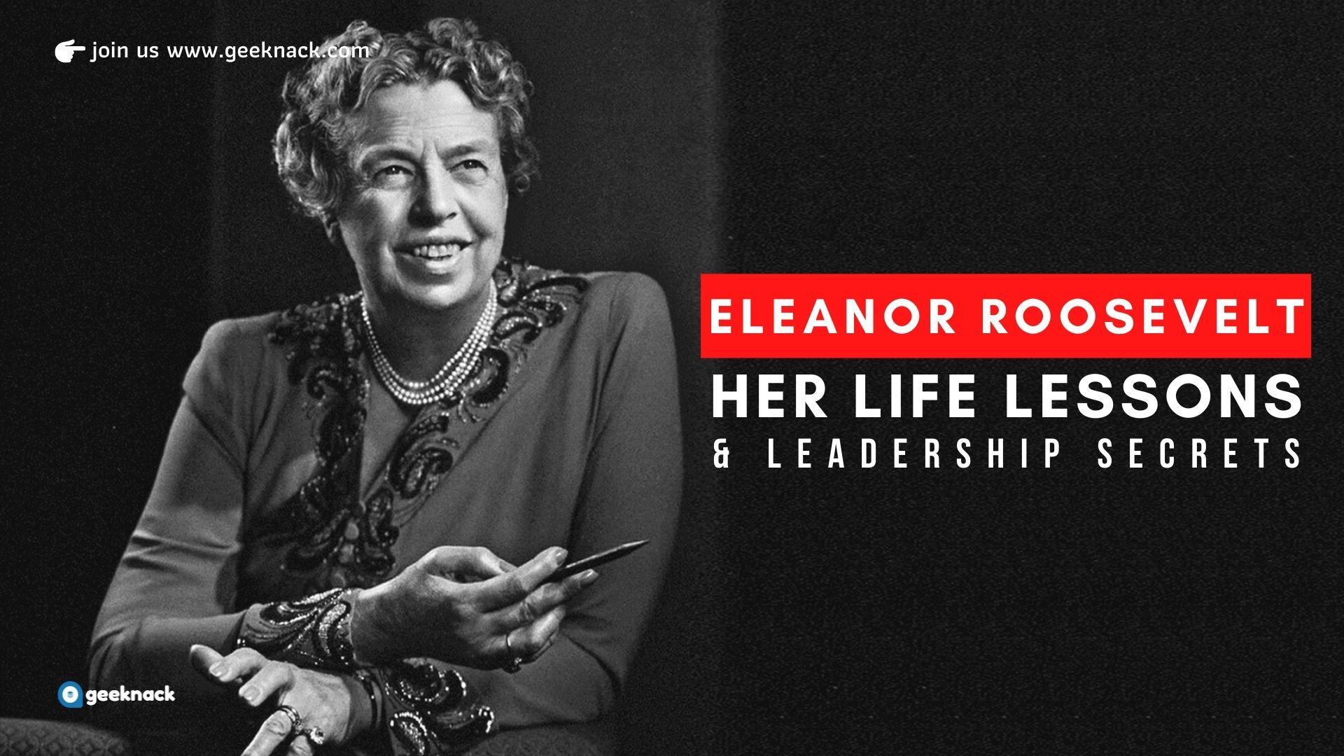 Eleanor Roosevelt - Her Life Lessons & Leadership Secrets