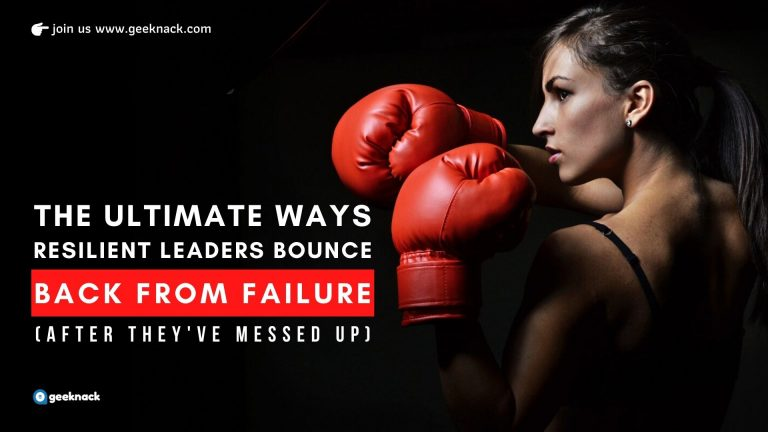 The Ultimate Ways Resilient Leaders Bounce Back From Failure After They've Messed Up